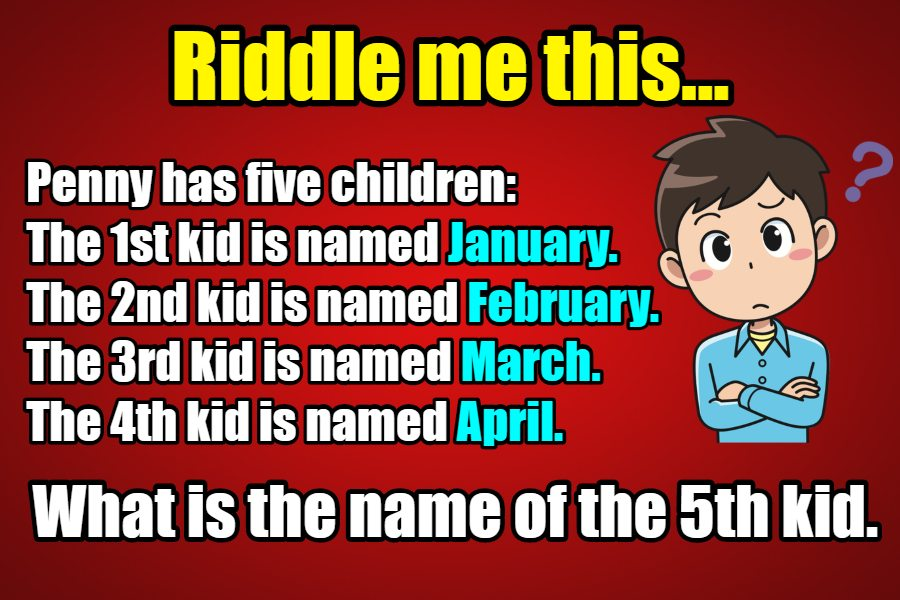penny has 5 children riddle answer