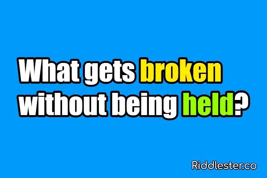 riddles for kids broken