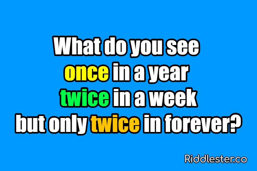 riddle once a year