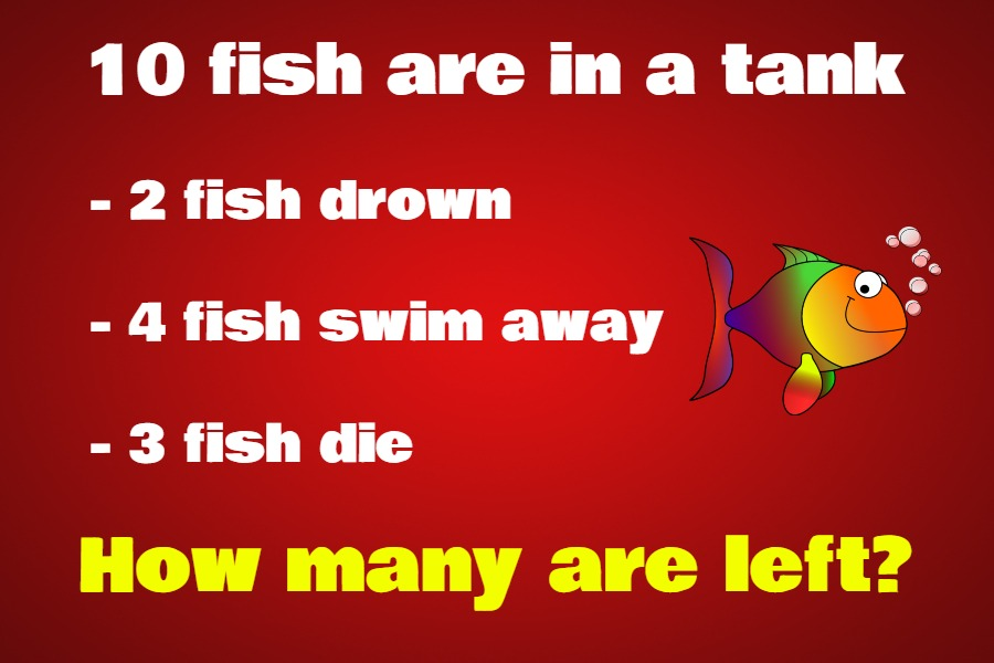 10 fish are in a tank riddle