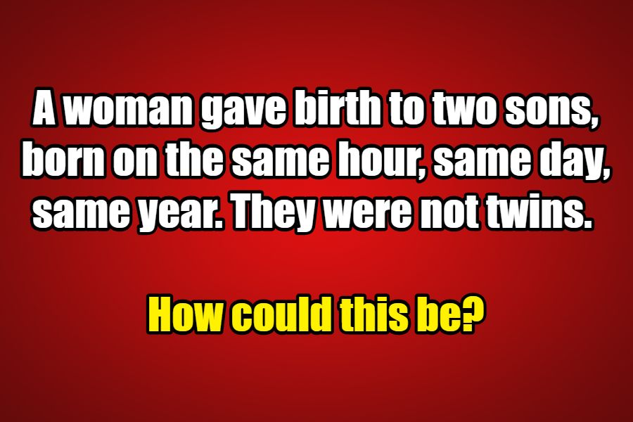 A woman gave birth to twins riddle answer