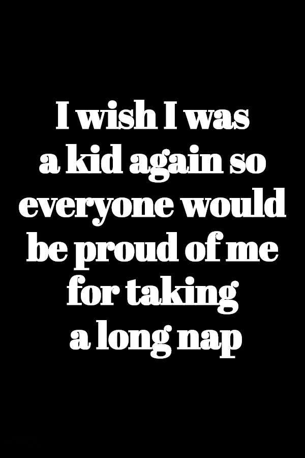 I wish I was a kid again