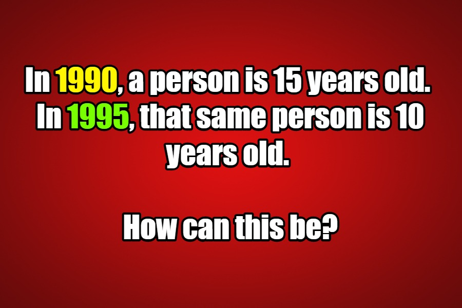 In 1990 a person is 15 years old