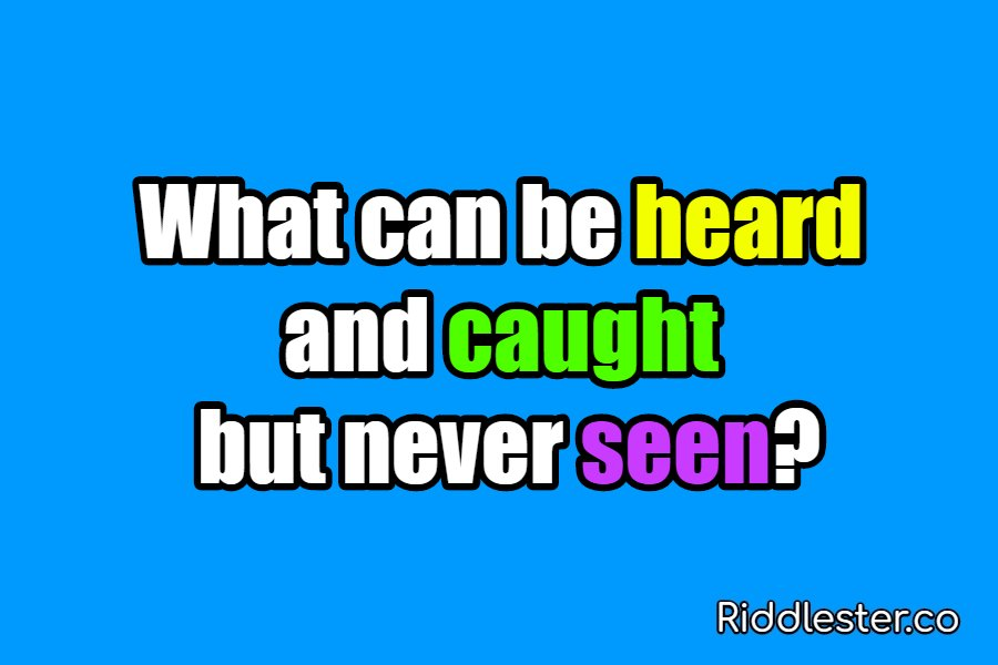 riddle can be heard