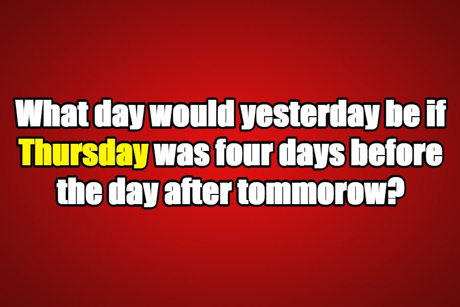what day would yesterday be