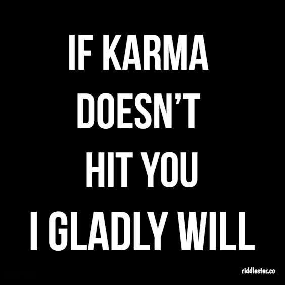 funny epic sayings karma