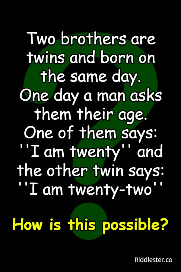 Identical twins riddle answer