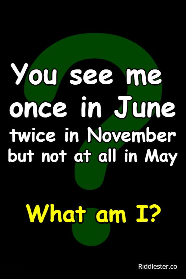 You see me once in June riddle