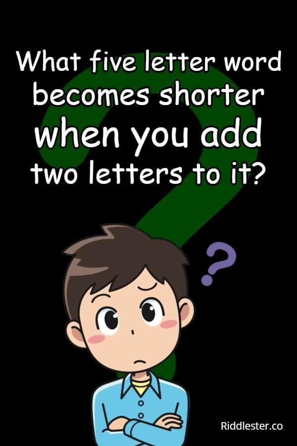 shorter riddle