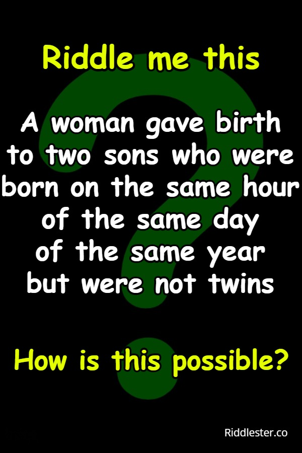A woman gave birth to two sons riddle