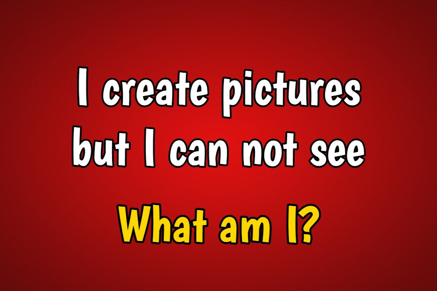 I create pictures but I can not see what am i