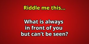In front of you riddle