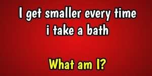 I get smaller every time i take a bath