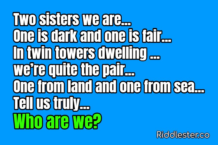 Two sisters we are one is dark and one is fair