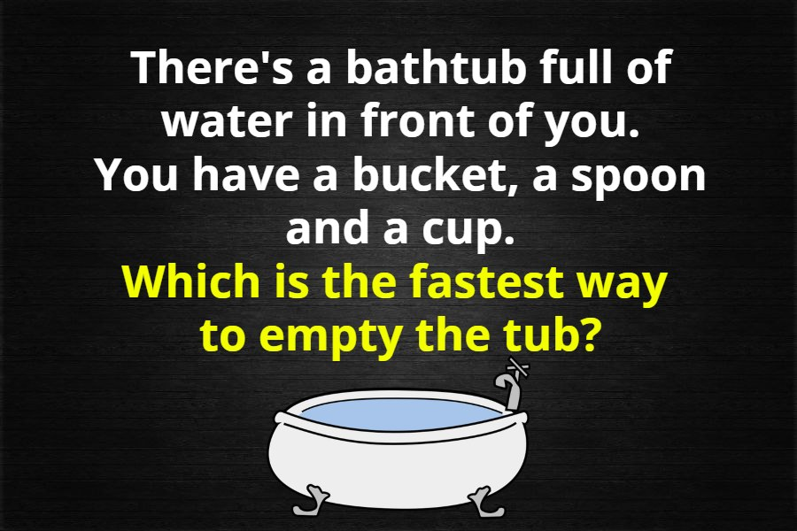 Bathtub with water riddle