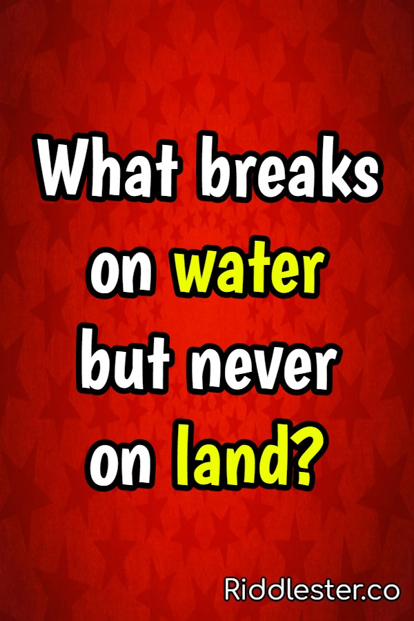 What breaks on water but never on land