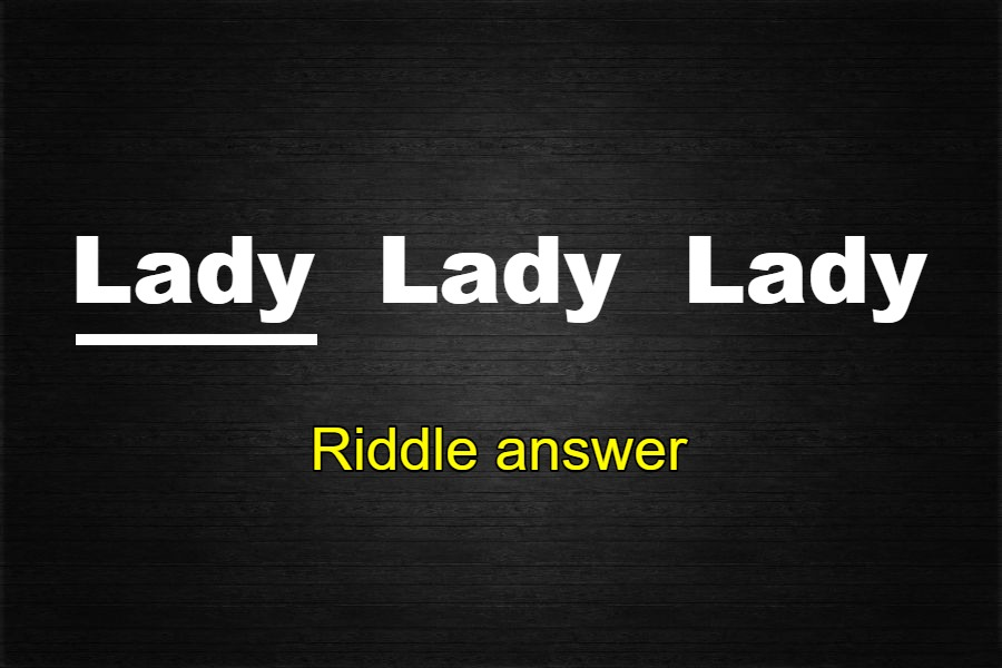 lady lady lady riddle answer