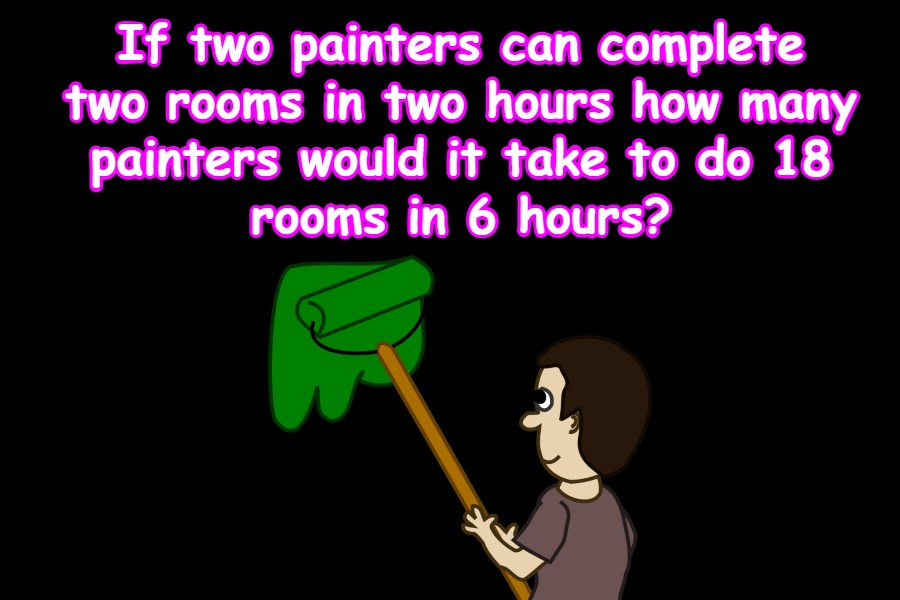 If two painters can complete two rooms riddle