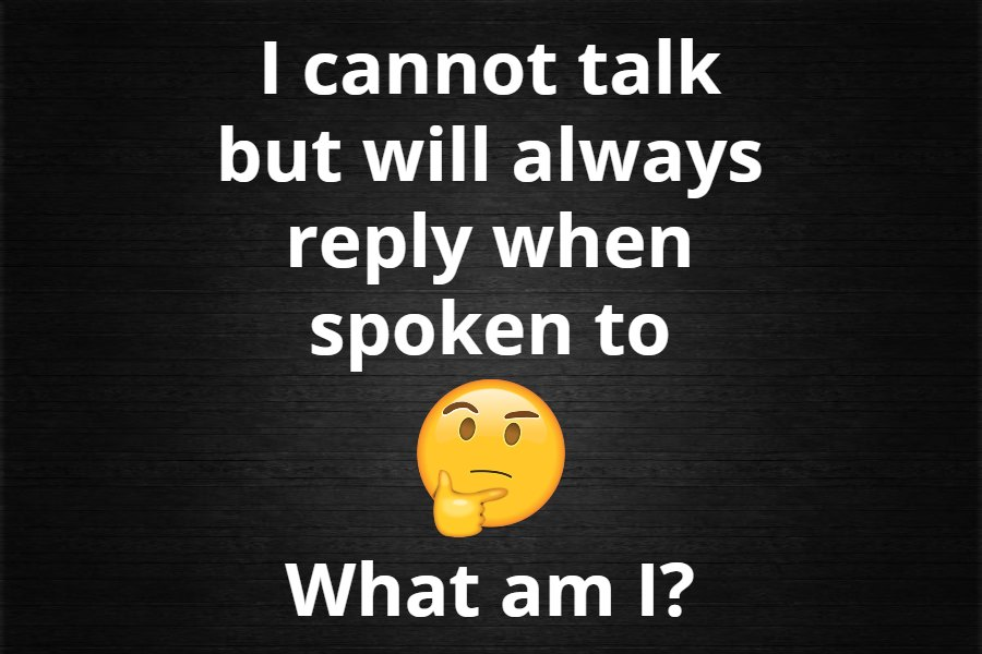 Always reply riddle