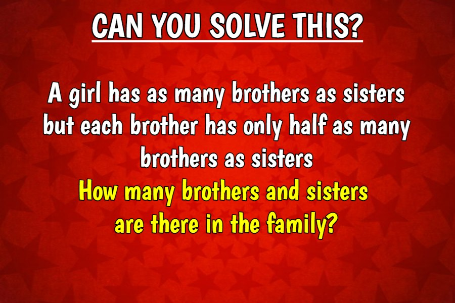 A girl has as many brothers riddle answer