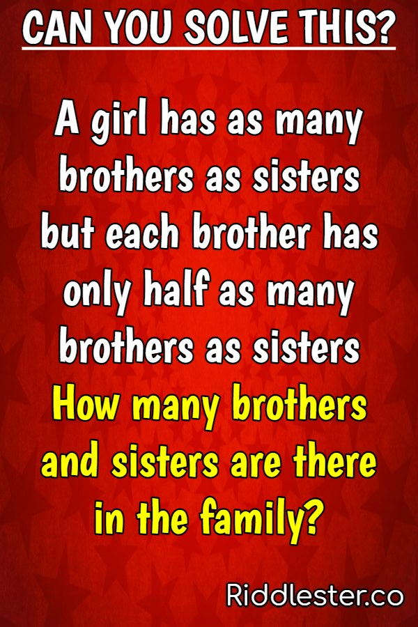 A girl has as many brothers