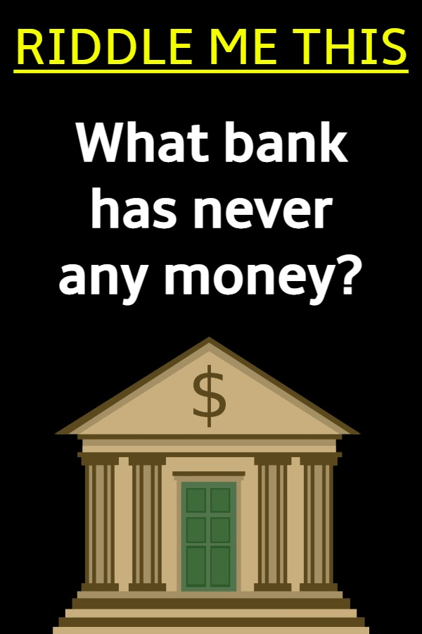What bank has never any money