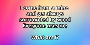 I come from a mine and get always surrounded