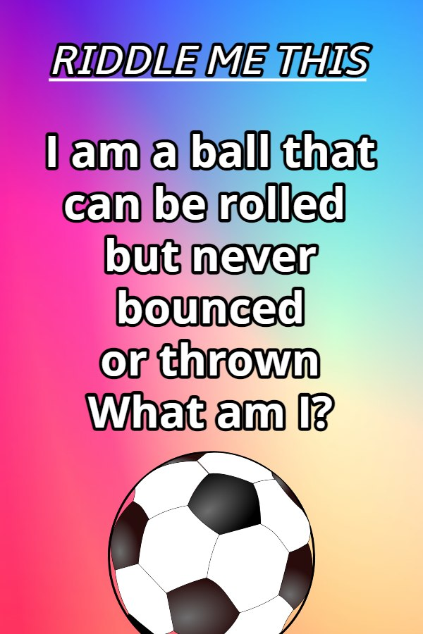 i am a ball that can be rolled