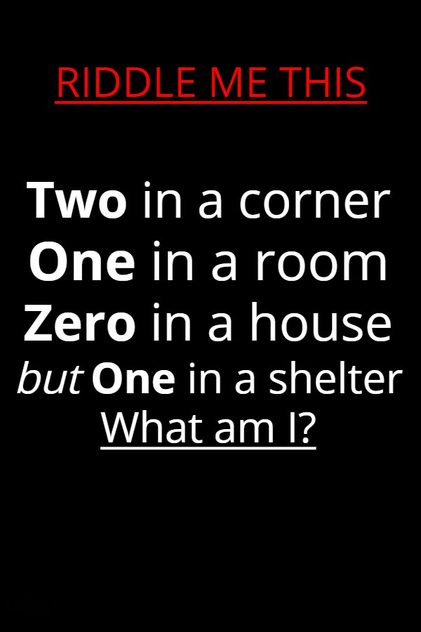 Two in a corner one in a room riddle